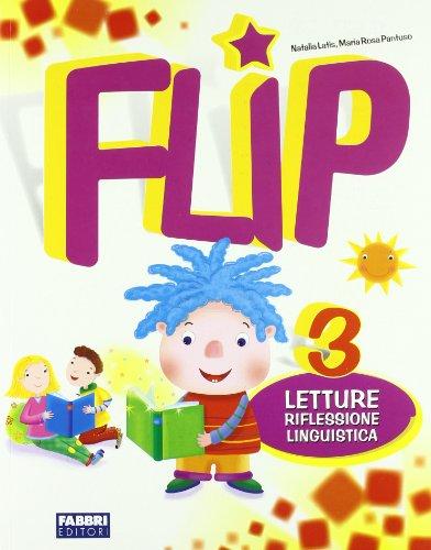 Flip - Letture, Storia Geografica e Matematica, Informatica, Scienze. Con espansione online. Per la 3ª classe elementare