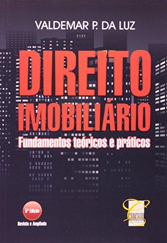 DIREITO IMOBILIARIO - FUNDAMENTOS TEORICOS E PRATICOS - 5 ED.