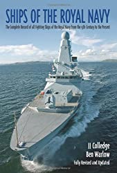 Ships Of The Royal Navy: A Complete Record of all Fighting Ships of the Royal Navy from the 15th Century to the Present