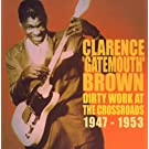Dirty Work at the Crossroads 1947-1953 by Clarence 'Gatemouth' Brown (2006-10-17)