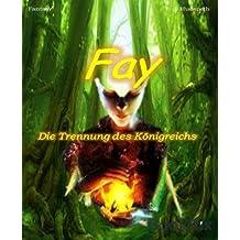 Fay - Die Trennung des Königreichs: Kurzgeschichte