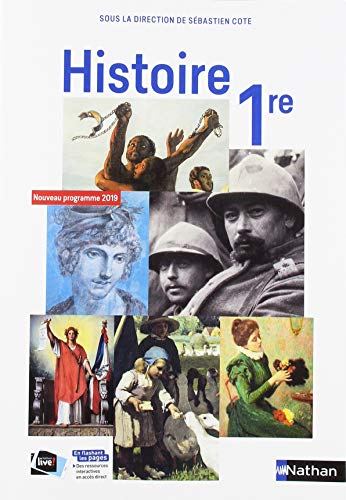 Histoire 1re collection S. Cote - manuel élève (nouveau programme 2019)