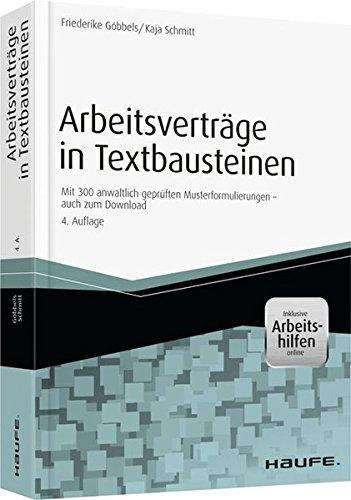 Arbeitsverträge in Textbausteinen - inkl. Arbeitshilfen online: Mit 300 anwaltlich geprüften Musterformulierungen - auch zum Download (Haufe Fachbuch)