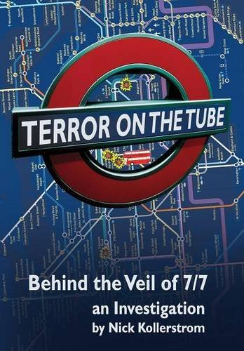 Terror on the Tube: Behind the Veil of 7/7, an Investigation - 3rd Ed