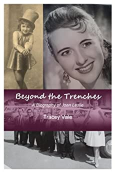Beyond the Trenches: The Biography of Joan Leslie by [Vale, Tracey]