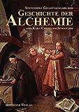 Schmieders Gesamtausgabe der Geschichte der Alchemie -