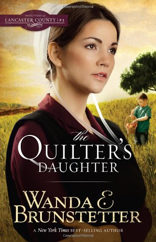 The Quilter's Daughter (Daughters of Lancaster County, Band 2)