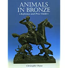 Animals in Bronze by Christopher Payne (1986-03-01)