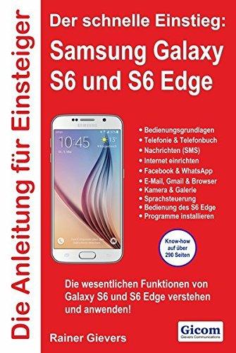 Die Anleitung für Einsteiger: Samsung Galaxy S6 und S6 Edge: Der schnelle Einstieg by Rainer Gievers (2015-05-09)