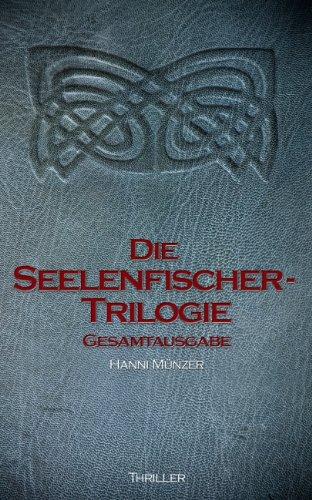 Buchseite und Rezensionen zu 'Seelenfischer-Trilogie (1450 Seiten - GESAMTAUSGABE)' von Hanni Münzer