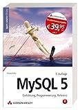 MySQL: Einführung, Programmierung, Referenz (Open Source Library) - Michael Kofler