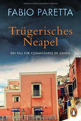 Trügerisches Neapel: Ein Fall für Commissario De Santis (2) (Ein Fall für Franco De Santis, Band 2)