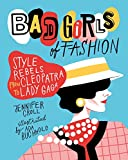 Image de Bad Girls of Fashion: Style Rebels from Cleopatra to Lady Gaga