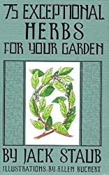 75 Exceptional Herbs For Your Garden by Jack Staub (2008-09-01)