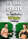 'Fit ohne Geräte: Das Tagebuch zur 90-Tage-Challenge' von k.A.