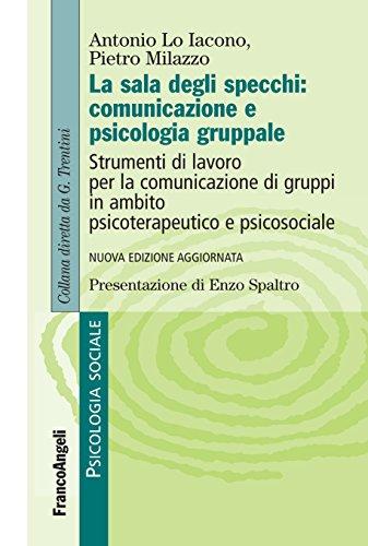 sala degli specchi: comunicazione e psicologia gruppale.: Strumenti di lavoro