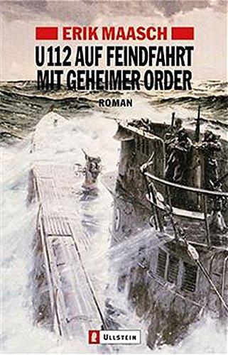U-112 auf Feindfahrt mit geheimer Order (Ein Arne-Thomsen-Roman, Band 2) (Bücher Auf Krieg Cd)