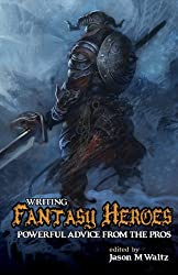 Writing Fantasy Heroes: Powerful Advice from the Pros (Rogue Blades Presents) by Glen Cook (2013-02-23)