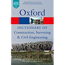 A Dictionary of Construction, Surveying, and Civil Engineering (Oxford Quick Reference) (English Edition)