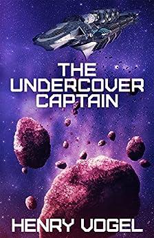 The Undercover Captain (Captain Nancy Martin Book 2) (English Edition) di [Vogel, Henry]