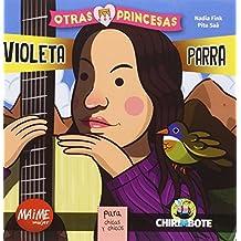 Violeta Parra. Coleccion Otras Princesas - 9788494512728