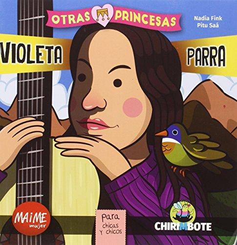 Violeta Parra. Coleccion Otras Princesas
