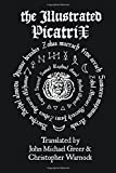 Cover of: The Illustrated Picatrix: The Complete Occult Classic of Astrological Magic | John Michael Greer, Christopher Warnock