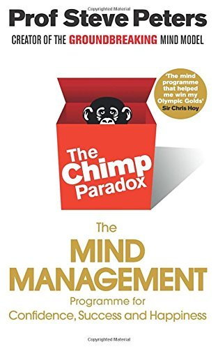 The Chimp Paradox: The Mind Management Programme to Help You Achieve Success, Confidence and Happiness by Peters, Prof Steve (January 5, 2012) Paperback