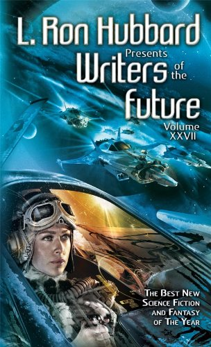 Writers of the Future 27, Anthology of Science Fiction Short Stories, Collection from Internationally Acclaimed Writing Contest (L. Ron Hubbard Presents Writers of the Future) (English Edition)