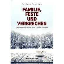 Familie, Feste und Verbrechen: Zwei spannende Fälle für Kathi Wällmann