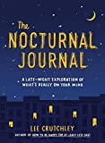 The Nocturnal Journal: A Late Night Exploration of What's Really On Your Mind