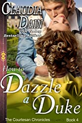 How to Dazzle a Duke (The Courtesan Chronicles Book 4)