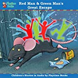 Red Man and Green Man's Great Escape: Children's Stories in Audio by Playtime Books (English Edition)