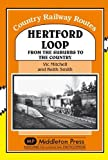Hertford Loop: From the Suburbs to the Country (Country Railway Routes)