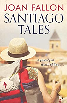 SANTIAGO TALES: A journey in search of love by [Fallon, Joan]