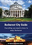 Bucharest City Guide [Idioma Inglés]