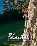 Kletterführer Blautal: Klettern im Ach- und Bluatal – rund um Blaubeuren