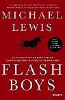 Flash Boys: La revolución de Wall Street contra quienes manipulan el mercado par Lewis