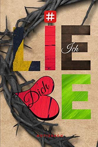 # Ich liebe Dich Notizbuch: Christliches mit Punktraster |110 Seiten zum Gebet Predigt Andacht | Christian Notebook Jesus Dornenkrone Ostern (Kreuz Mit Dornenkrone)