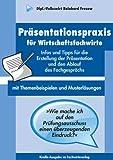 Präsentationspraxis Wirtschaftsfachwirte: Infos und Tipps für die Erstellung der Präsentation und den Ablauf des Fachgesprächs