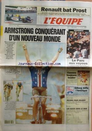 EQUIPE (L') [No 14716] du 30/08/1993 - RENAULT BAT PROST - DAMON HILL A SIGNE LA 50E VICTOIRE RENAULT QUI A DECROCHE LE TITRE MONDIAL DES CONSTRUCTEURS EN BELGIQUE - ARMSTRONG CONQUERANT D'UN NOUVEAU MONDE - NEO-PROFESSIONNEL LE JEUNE 21 ANS AMERICAIN A AFFIRME SON ENORME POTENTIEL EN DEVENANT CHAMPION DU MONDE APRES UNE COURSE D'EPOUVANTE HIER A OSLO - SCANDALE - LE PARC AUX VOYOUS - CANNES TOUJOURS LEADER - EDBERG DEFIE L'AMERIQUE - ATHLETISME - RECORD POUR ZELEZNY - AVIRON - LES BLEUS DANS L par Collectif