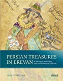 Front cover for the book Persian treasures in Erevan : a selection of manuscripts from the Matenadaran collection by Armen Tokatlian