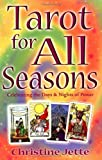 Tarot for All Seasons: Celebrating the Days and Nights of Power by Christine Jette (2001-09-18)