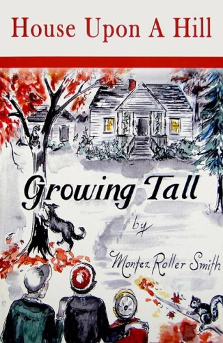 Growing Tall [Taschenbuch] by Montez Roller Smith