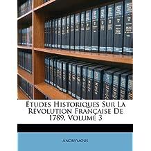Etudes Historiques Sur La Revolution Francaise de 1789, Volume 3