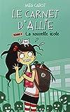 nouvelle école (La) : Le carnet d'Allie. 2   Cabot, Meg (1967-....). Auteur