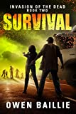 Survival (Invasion of the Dead, BOOK 2) by Owen Baillie