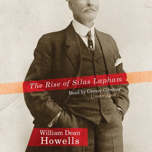 The Rise of Silas Lapham  Audiolibri