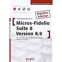 MICROS-Fidelio SUITE 8 Version 8.9 Lernprogramm