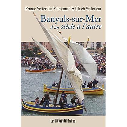 Banyuls-sur-Mer d'un siècle à l'autre